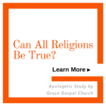 Can all religions be true? Learn more.