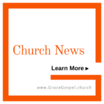 Grace Gospel Church News. Learn more.