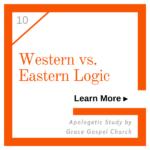 Western vs. Eastern Logic - Apologetic Study