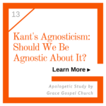 Kant's Agnosticism: Should we be agnostic about it? Learn more about this apologetic study.