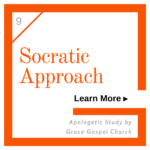 Socratic Approach - Apologetic Study