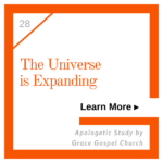 Universe is Expanding. Learn more. Apologetic Study.