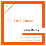 The First Cause. Learn more. Apologetic Study.