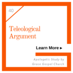 Teleological Argument. Learn more. Apologetic Study.