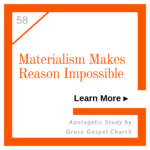 Materialism makes reason impossible. Learn more.